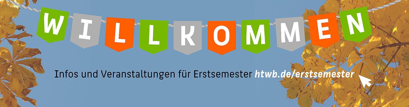 Willkommen: Veranstaltungen und Infos für Erstsemester auf htwb.de/erstsemester